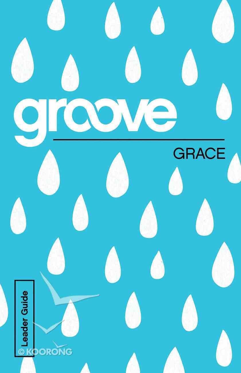 Grace Leader Guide (Groove Series) eBook