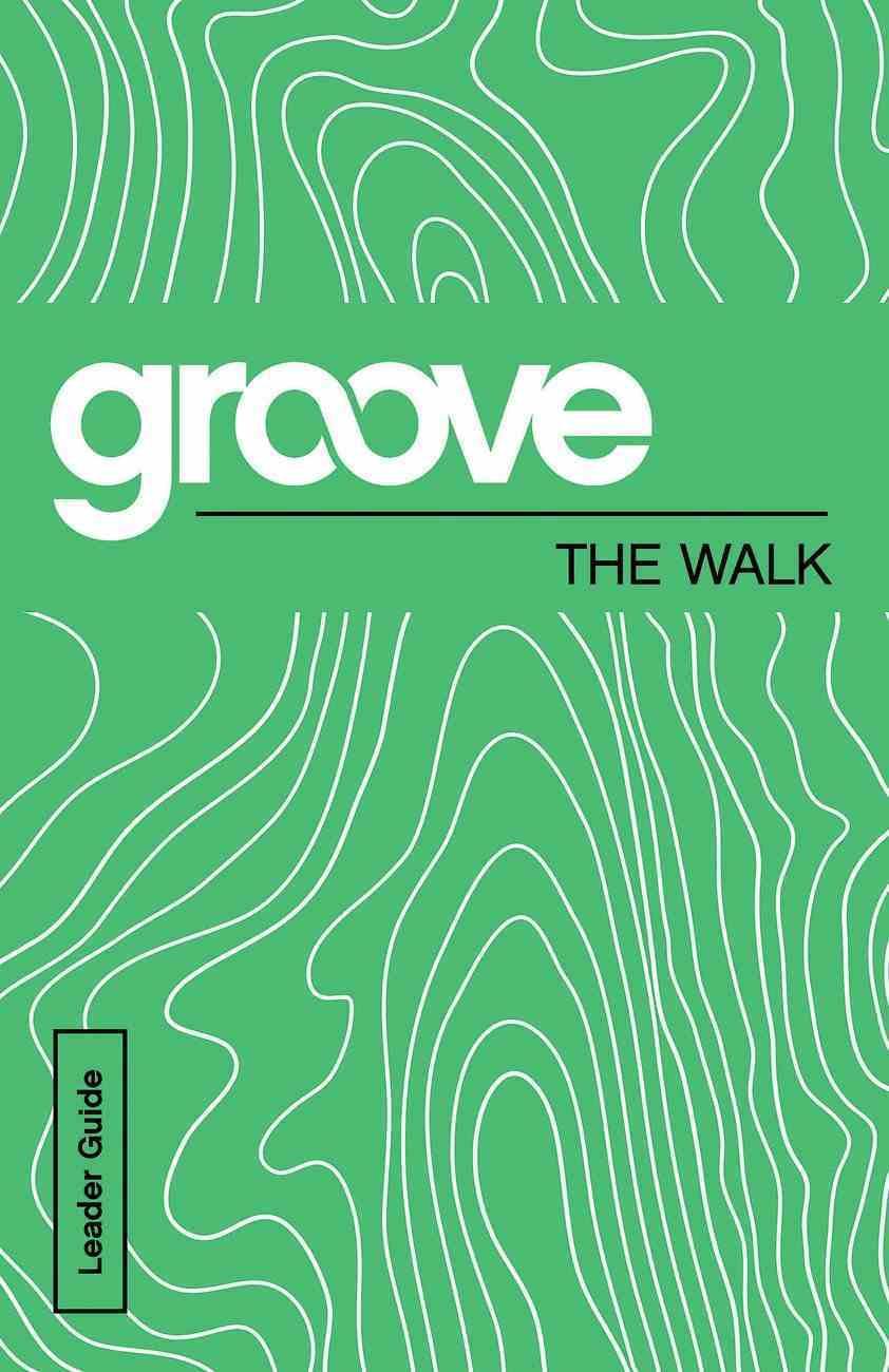 The Walk Leader Guide (Groove Series) eBook