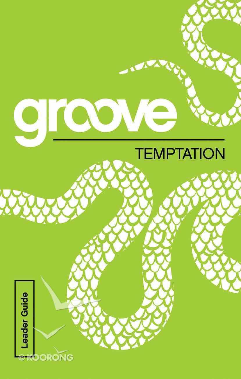 Temptation Leader Guide (Groove Series) eBook