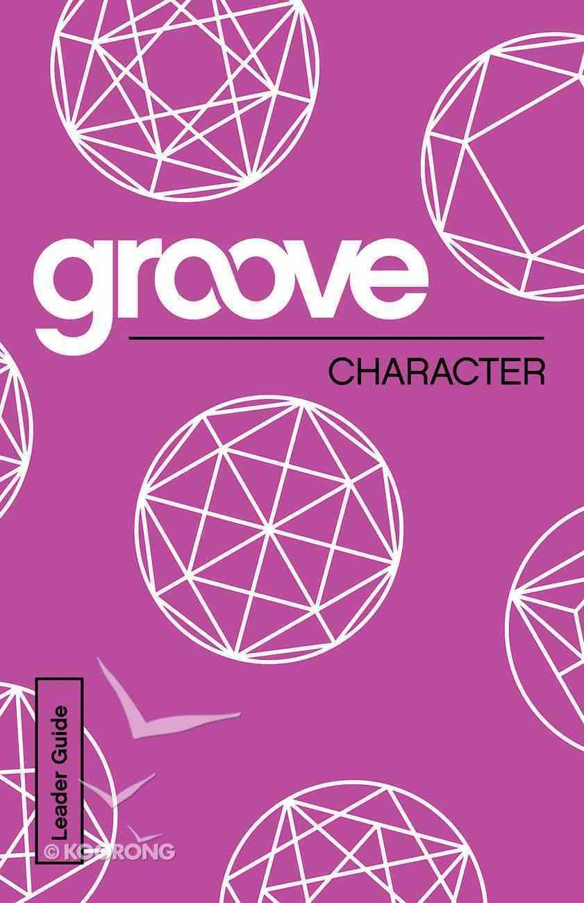 Character Leader Guide (Groove Series) eBook
