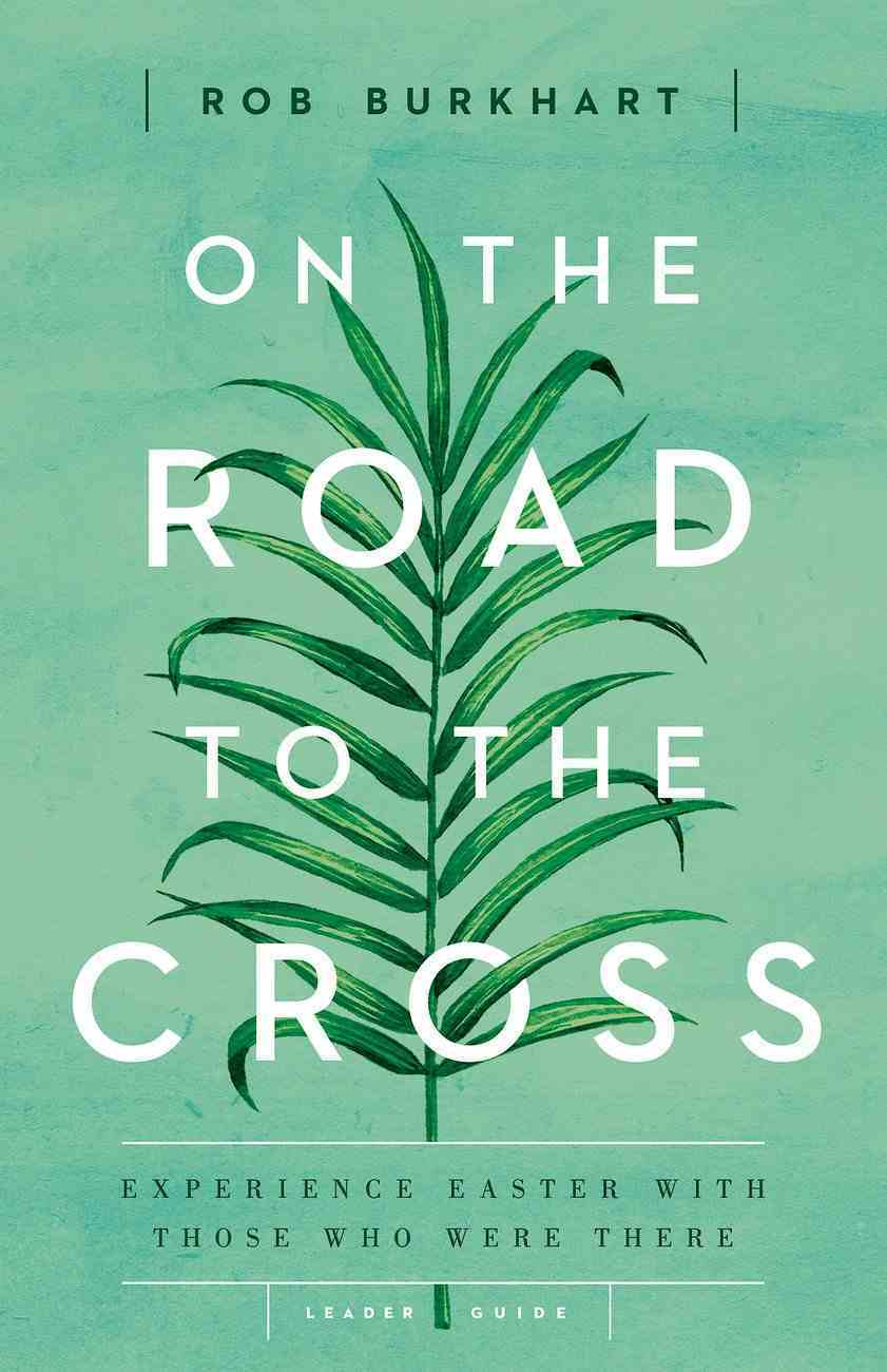 On the Road to the Cross Leader Guide eBook