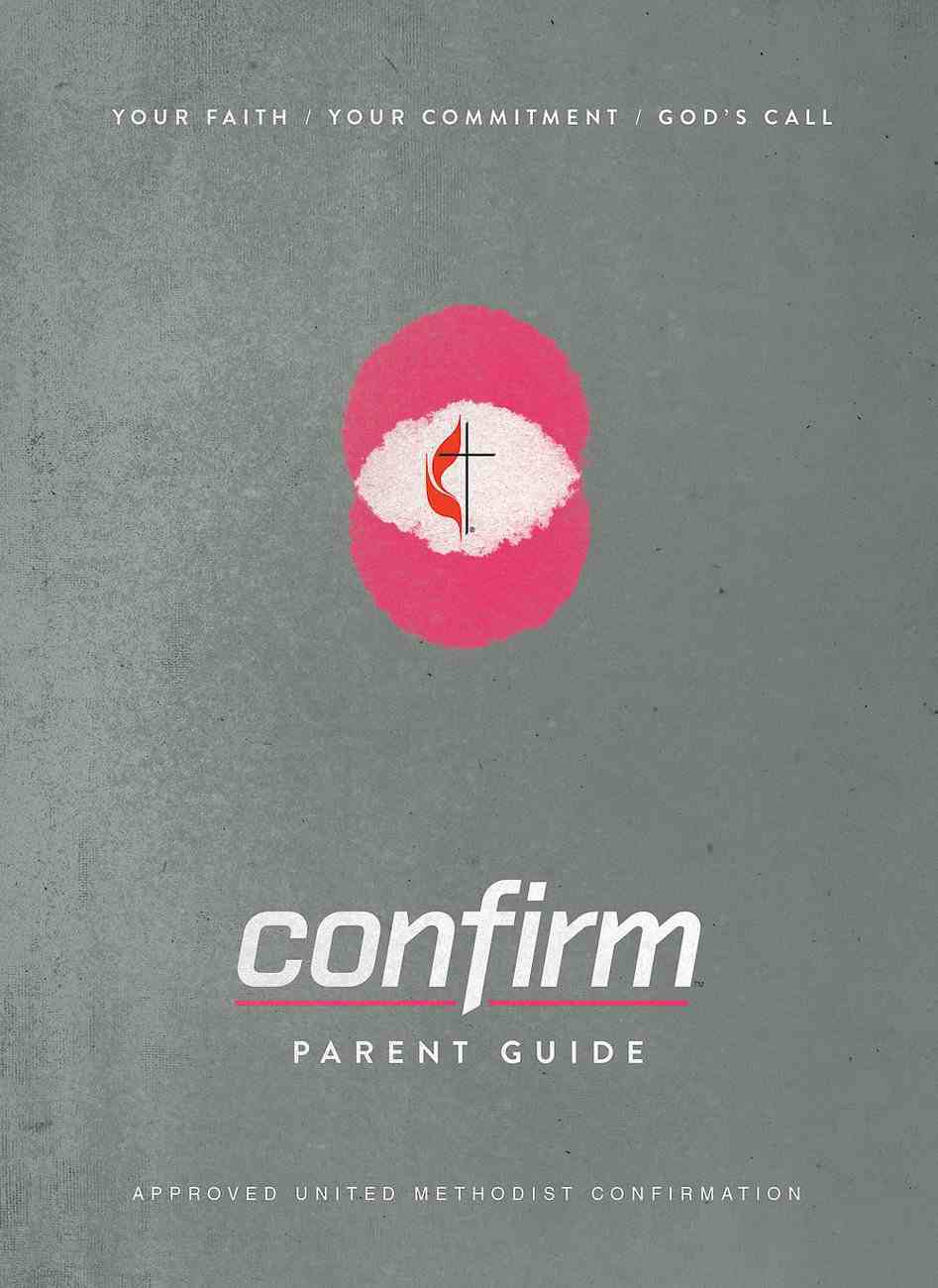 Confirm: Your Faith. Your Commitment. God's Call. (Parent Guide) eBook