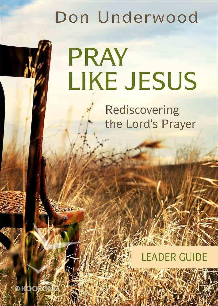 Pray Like Jesus Leader Guide eBook