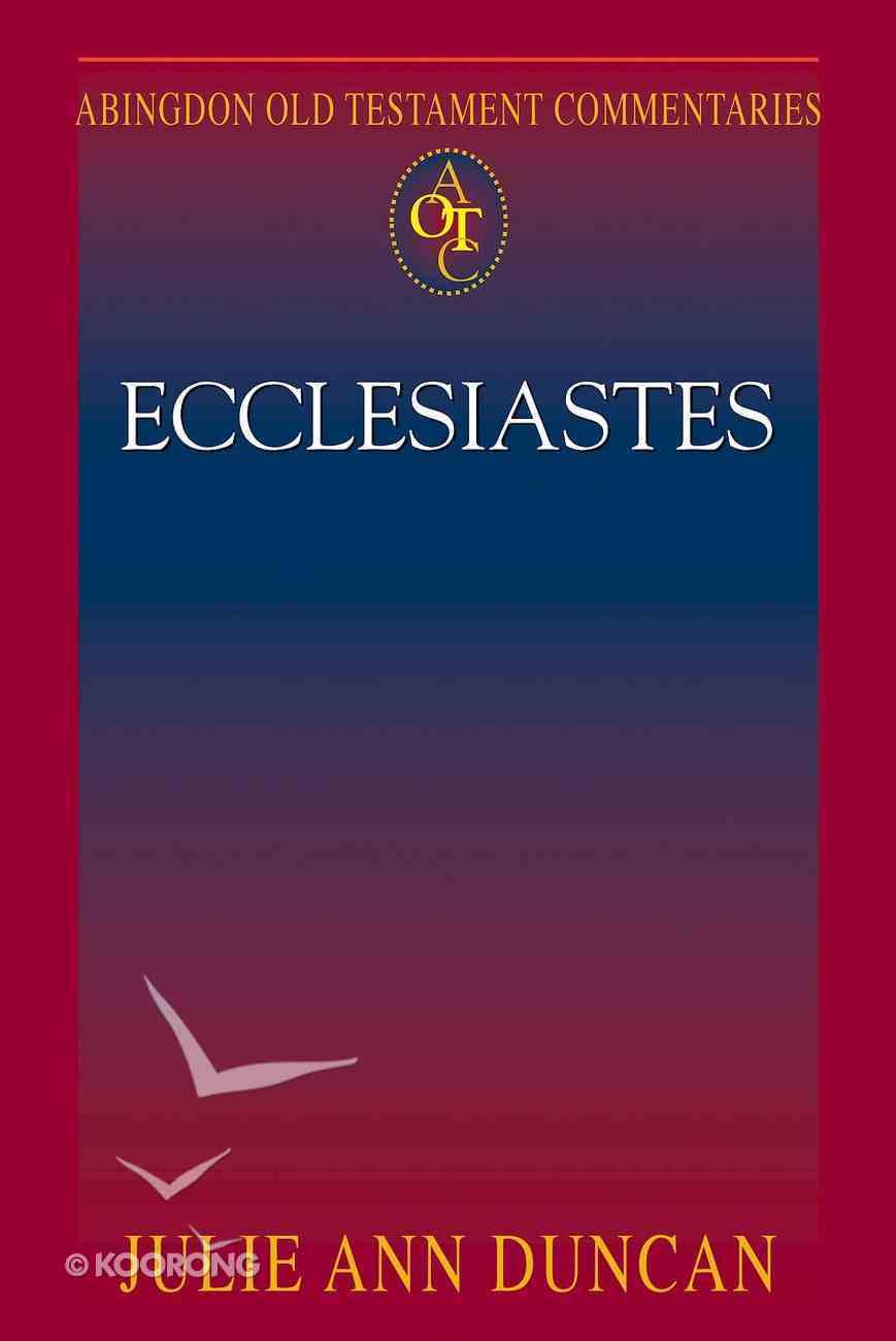 Ecclesiastes (#21 in Abingdon Old Testament Commentaries Series) eBook
