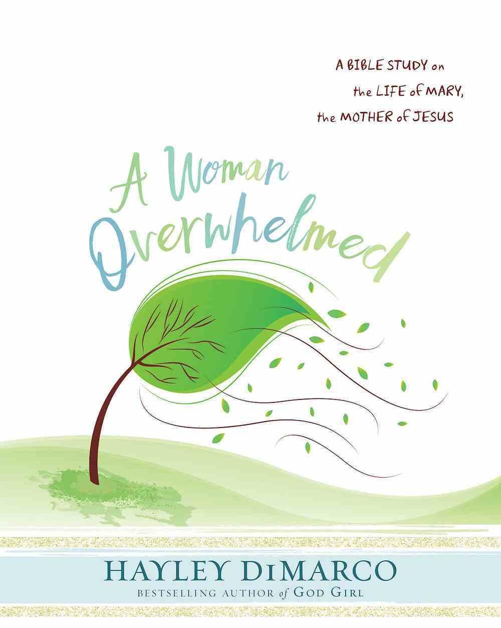 A Woman Overwhelmed - Women's Bible Study Participant Workbook eBook