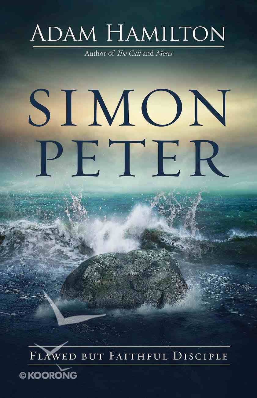 Simon Peter: Flawed But Faithful Disciple (6 Week Lenten Journey) eBook