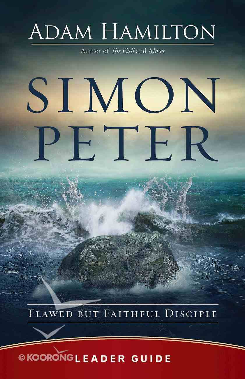 Simon Peter: Flawed But Faithful Disciple (6 Week Lenten Journey) (Leader Guide) eBook