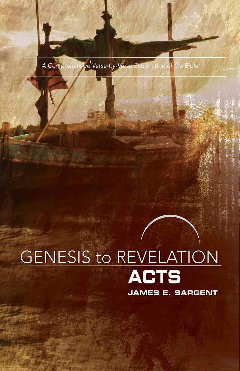 Acts : A Comprehensive Verse-By-Verse Exploration of the Bible (Participant Book, Large Print) (Genesis To Revelation Series) eBook