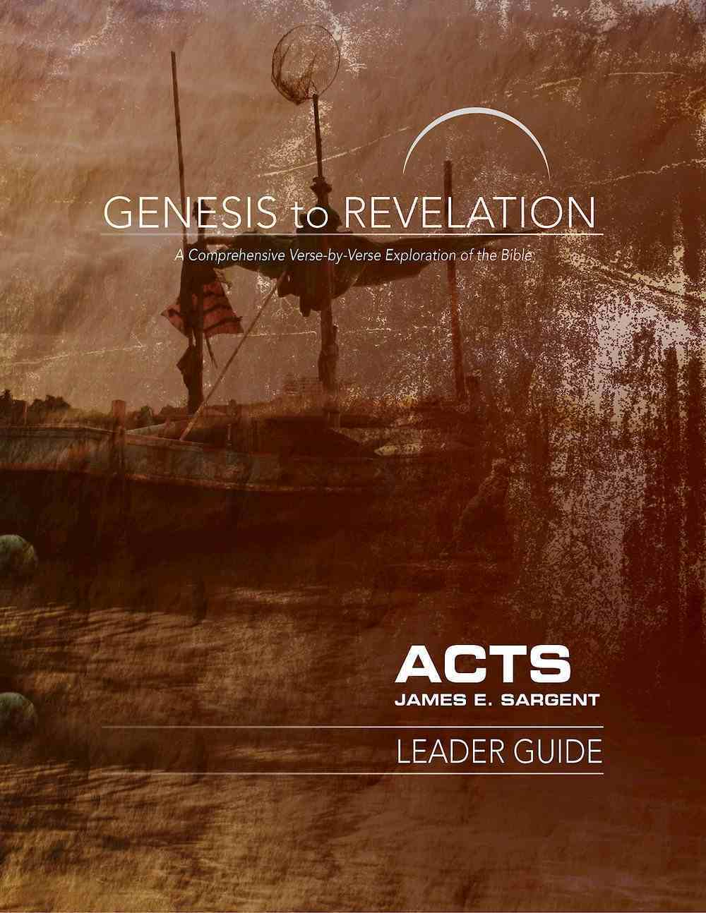 Acts : A Comprehensive Verse-By-Verse Exploration of the Bible (Leader Guide) (Genesis To Revelation Series) eBook