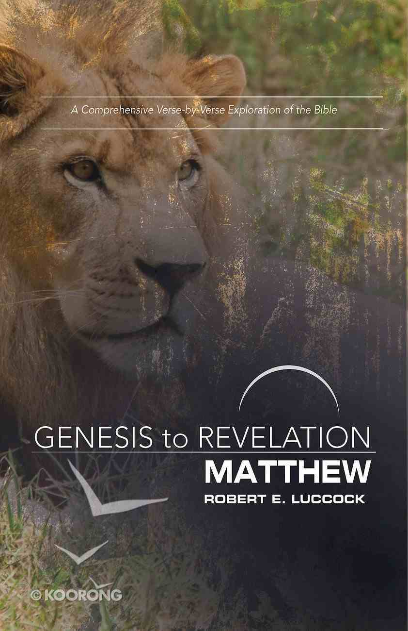 Matthew : A Comprehensive Verse-By-Verse Exploration of the Bible (Participant Book, Large Print) (Genesis To Revelation Series) eBook