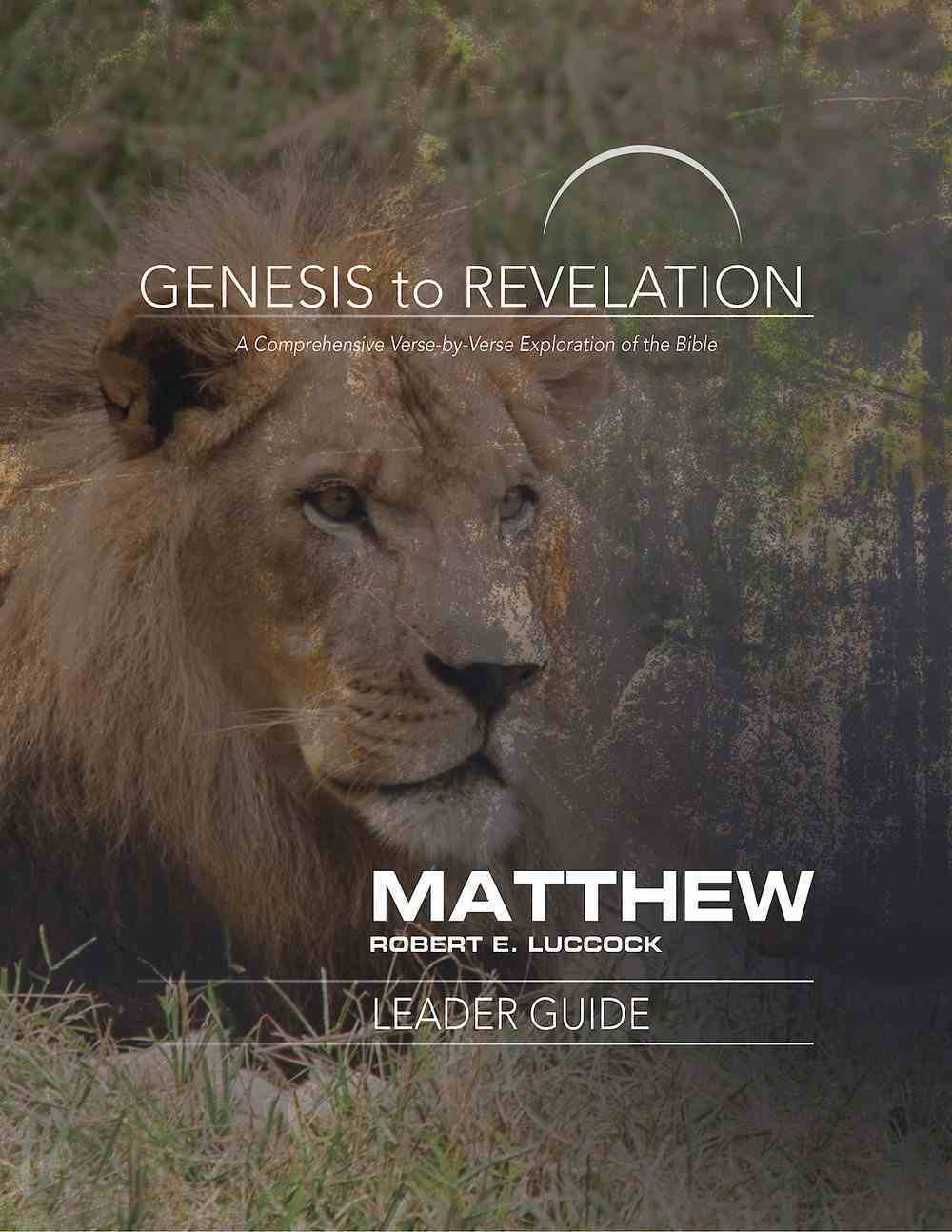 Matthew : A Comprehensive Verse-By-Verse Exploration of the Bible (Leader Guide) (Genesis To Revelation Series) eBook