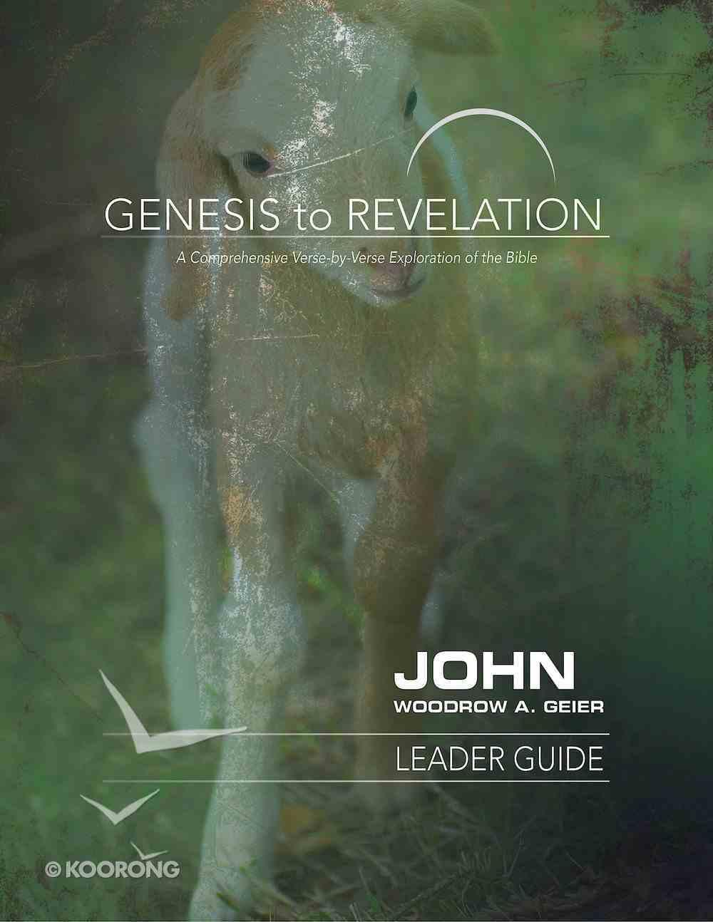 John (Leader Guide) (Genesis To Revelation Series) eBook