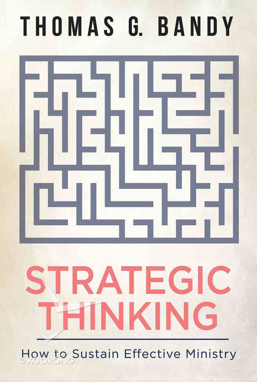 Strategic Thinking: How to Sustain Effective Ministry eBook