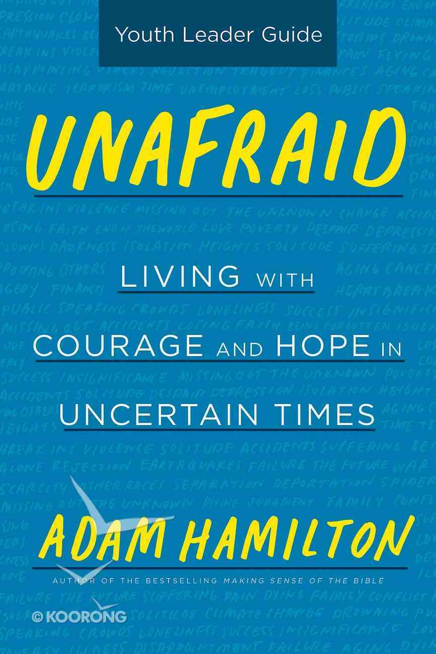 Unafraid: Living With Courage and Hope (Youth Leader Guide) eBook
