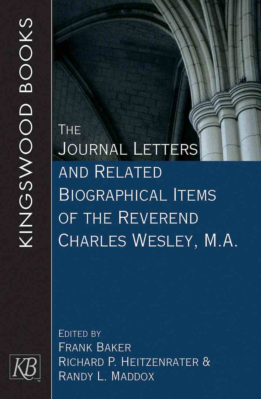 The Journal Letters and Related Biographical Items of the Reverend Charles Wesley, M.A. eBook