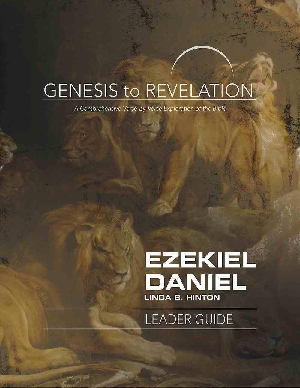 Ezekiel, Daniel Leader Guide (Genesis To Revelation Series) eBook