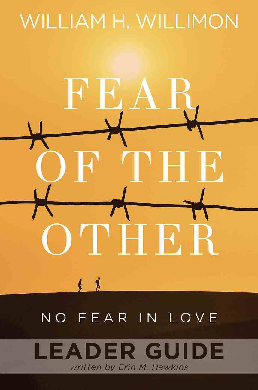 Fear of the Other: No Fear No Love (Leader Guide) eBook