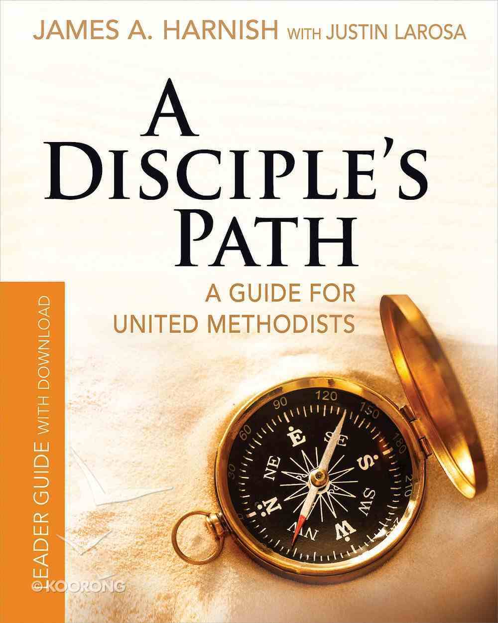 : Deepending Your Relationship With Christ and the Church (Disciple's Path Series) eBook