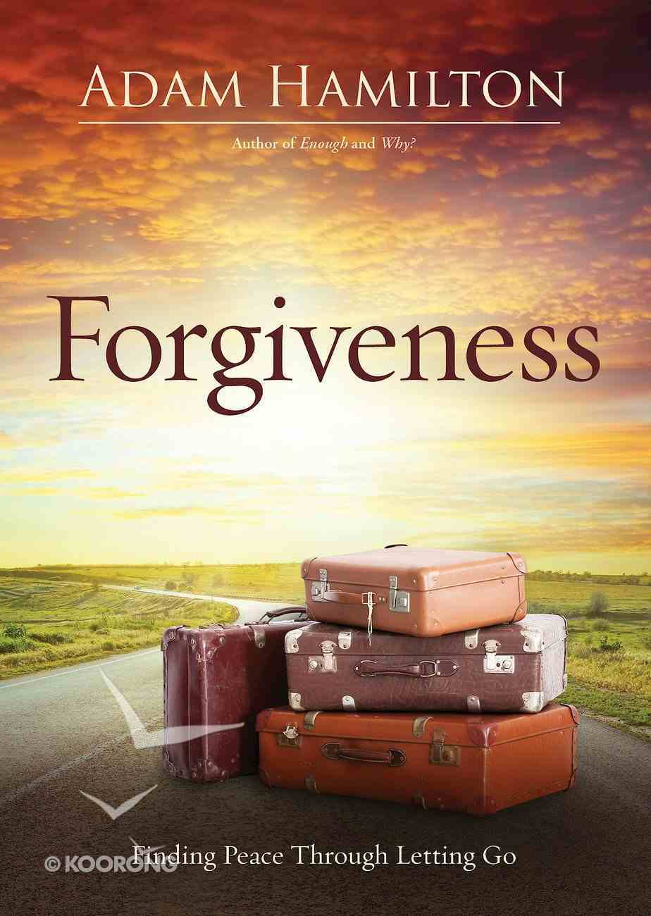 Forgiveness: Finding Peace Through Letting Go eBook