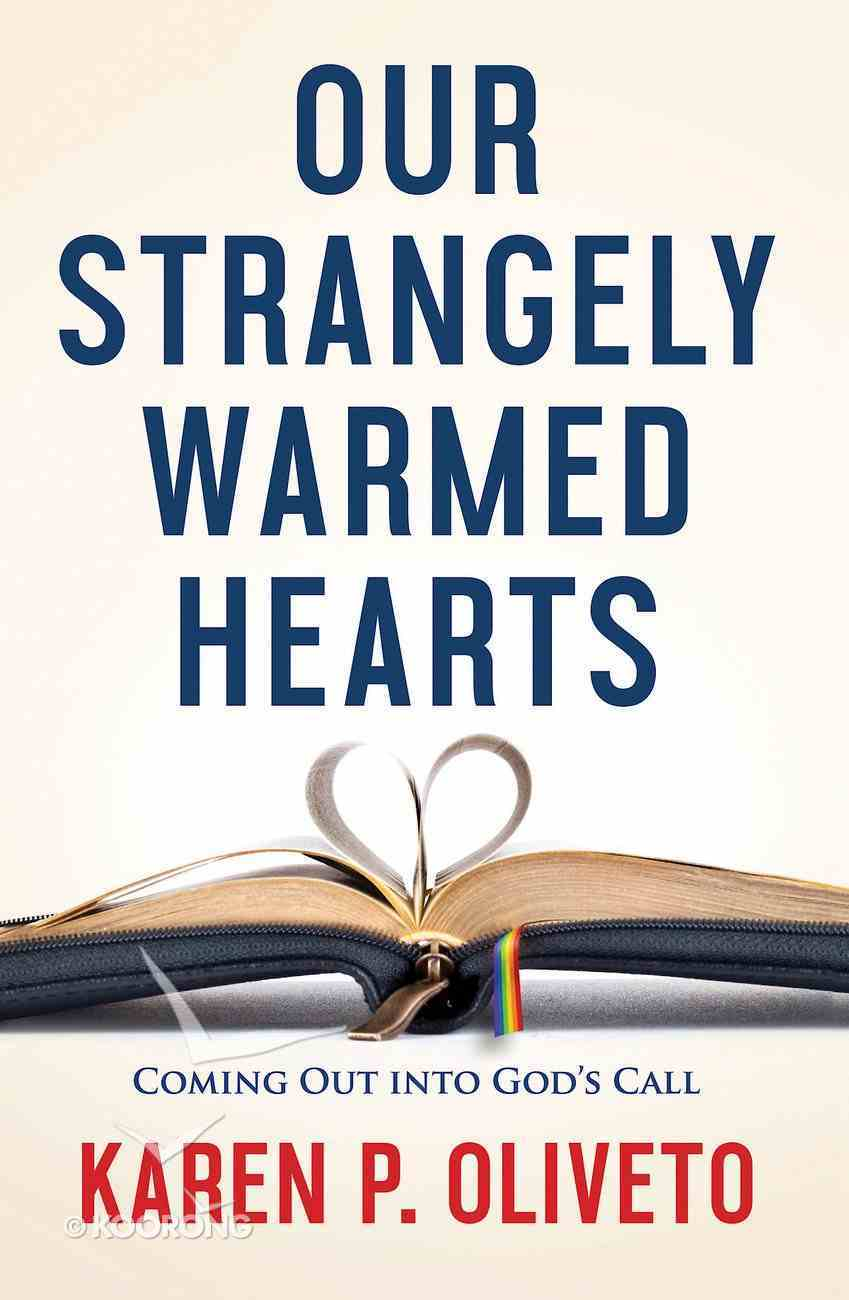 Our Strangely Warmed Hearts: Coming Out Into God's Call eBook