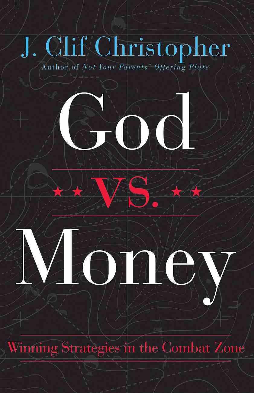 God Vs. Money: Winning Strategies on the Combat Zone eBook