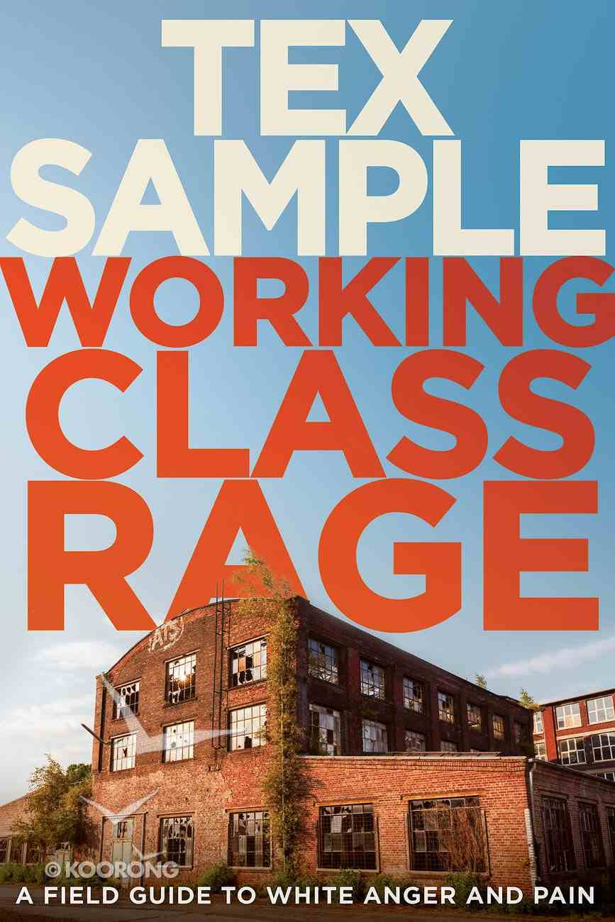 Working Class Rage: A Field Guide to White Anger and Pain eBook