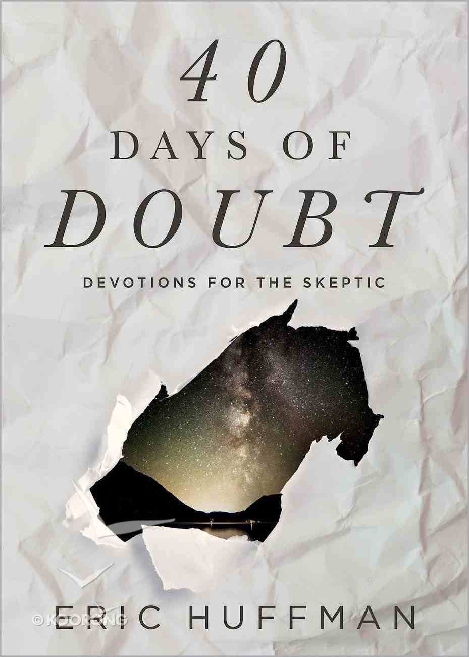 40 Days of Doubt: Devotions For the Skeptic eBook