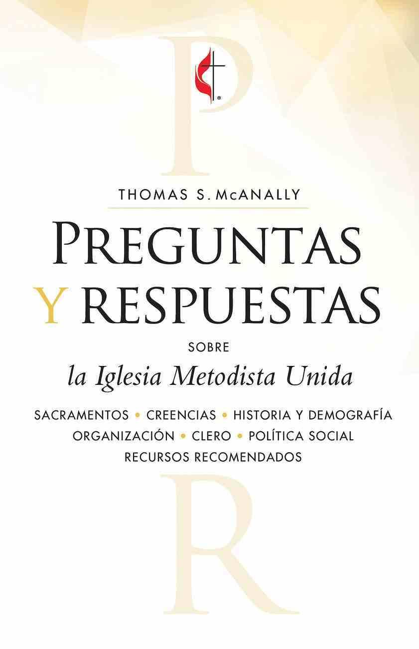 Preguntas Y Respuestas Sobre La Iglesia Metodista Unida (Questions And Answers About The United Methodist Church) eBook
