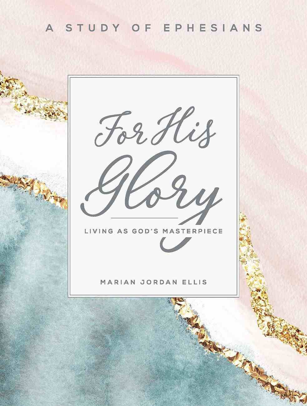 For His Glory - Women's Bible Study Participant Workbook eBook