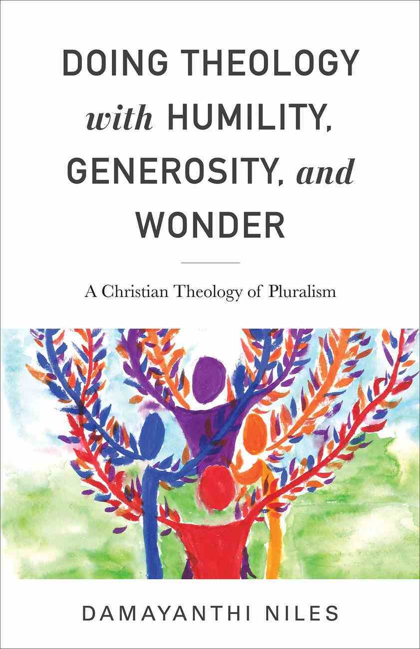 Doing Theology With Humility, Generosity, and Wonder eBook