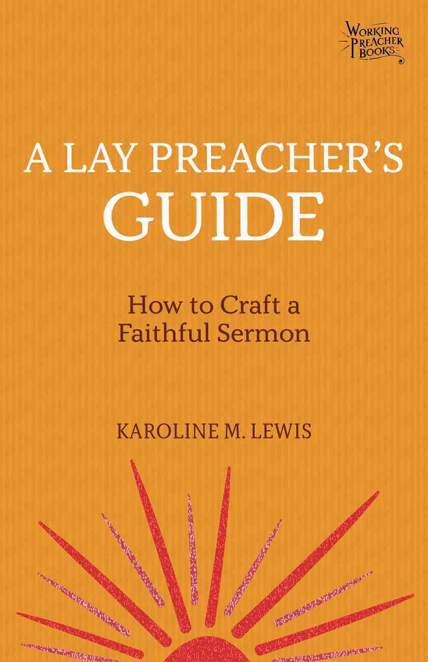 A Lay Preacher's Guide (Working Preacher Series) eBook
