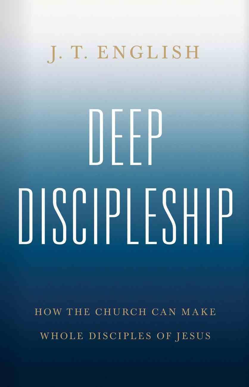 Deep Discipleship eBook
