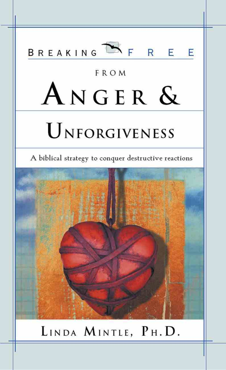 Breaking Free From Anger & Unforgiveness eBook