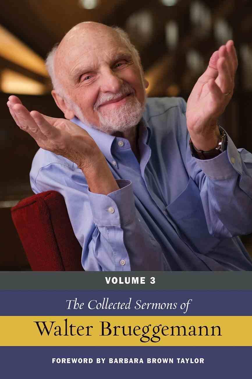 The Collected Sermons of Walter Brueggemann, Volume 3 eBook