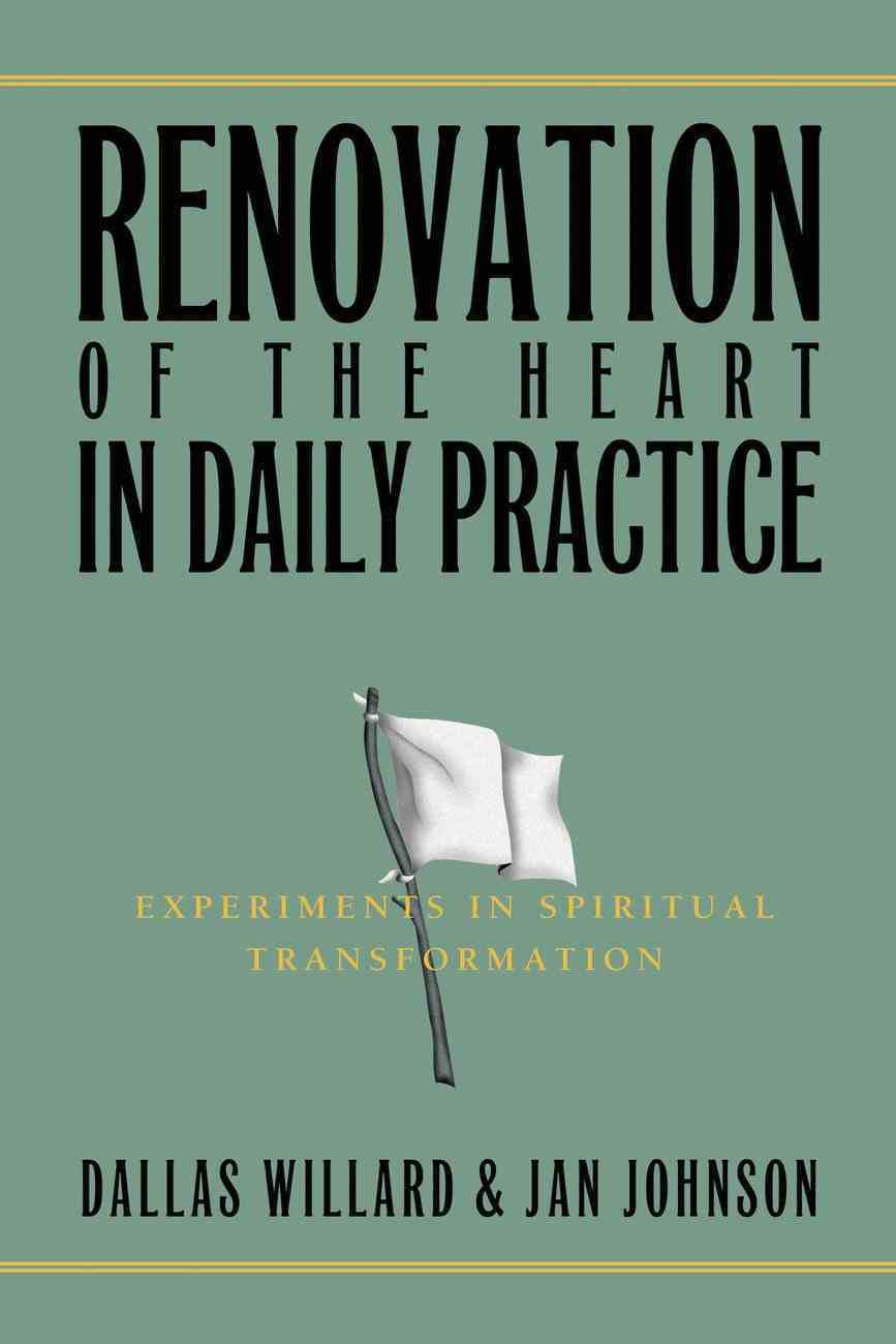Renovation of the Heart in Daily Practice: Experiments in Spiritual Transformation eBook