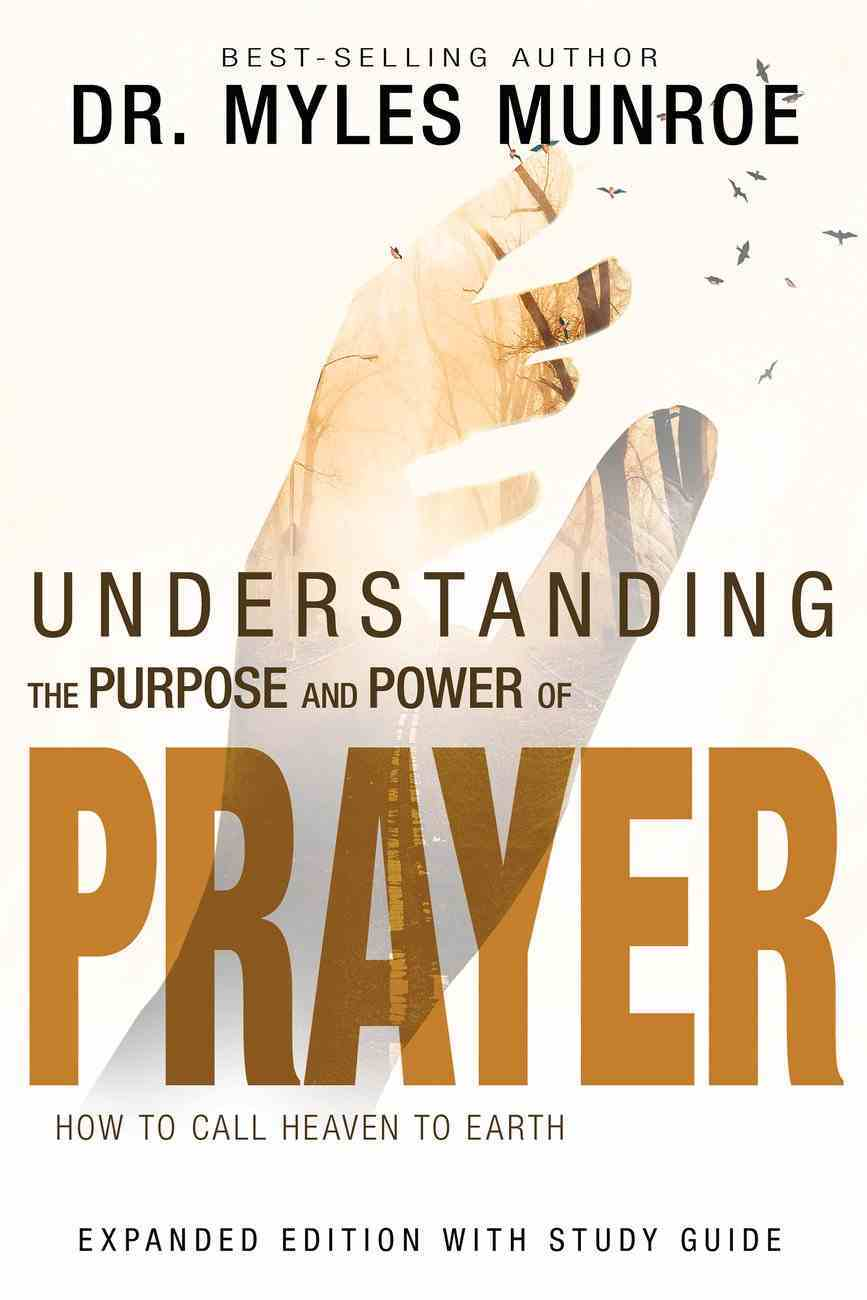 Understanding the Purpose and Power of Prayer: How to Call Heaven to Earth eBook