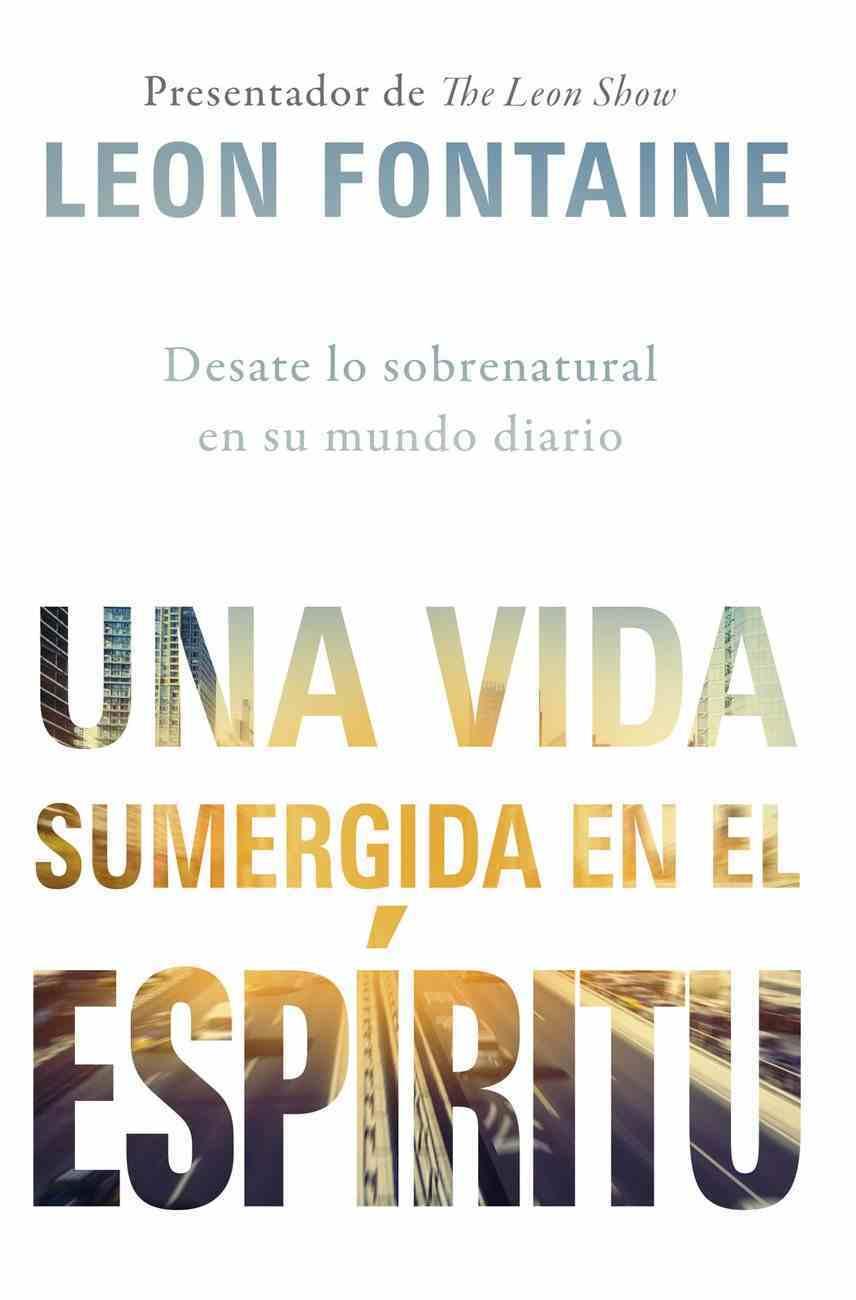 Vida Sumergida En El Espiritu, Una (The Spirit Contemporary Life) eBook