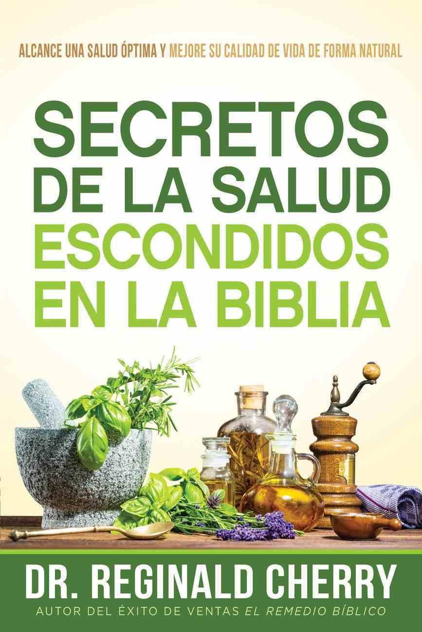 Secretos De La Salud Escondidos En La Biblia / Hidden Bible Health Secrets eBook