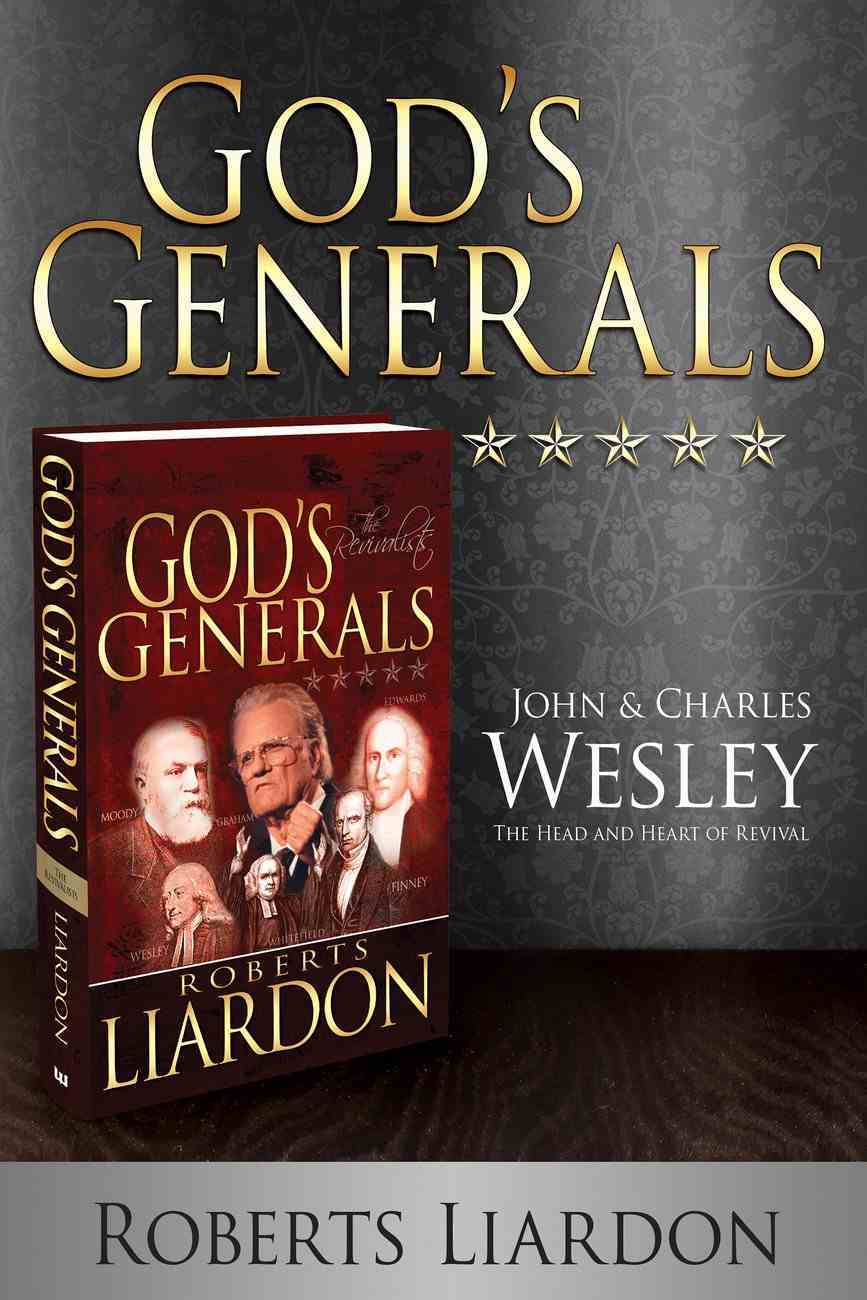 John and Charles Wesley - the Head and Heart of Revival (God's Generals Series) eBook