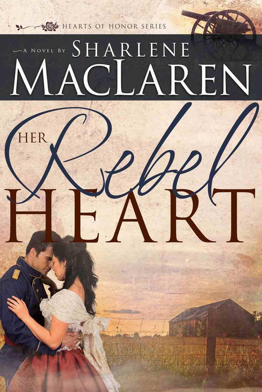 Her Rebel Heart (#01 in Hearts Of Honor Series) eBook