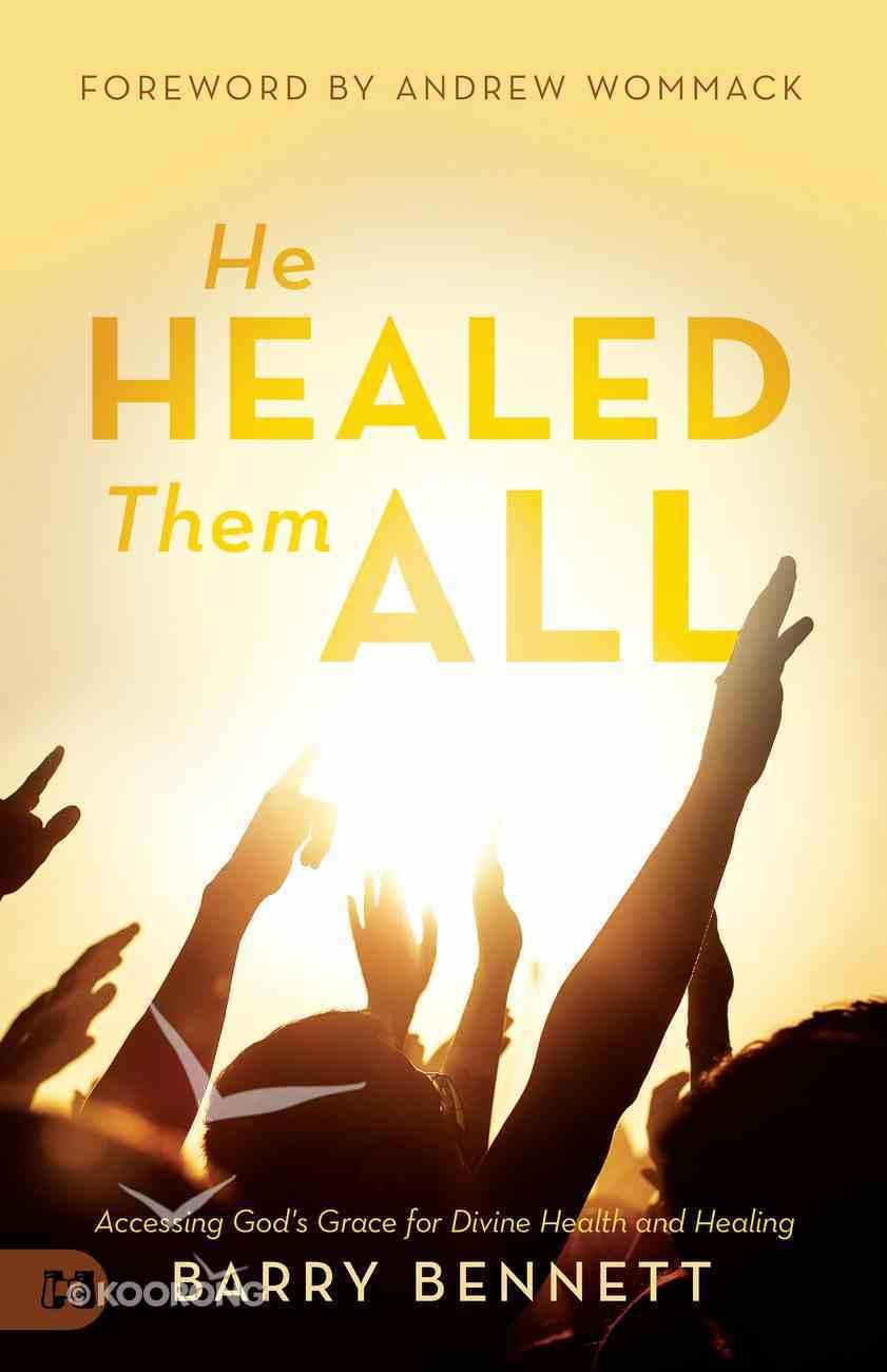 He Healed Them All eBook