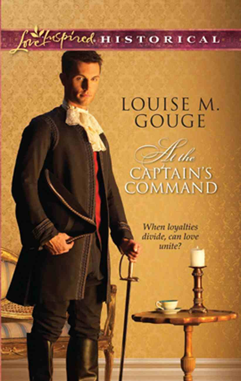 At the Captain's Command (Love Inspired Series Historical) eBook