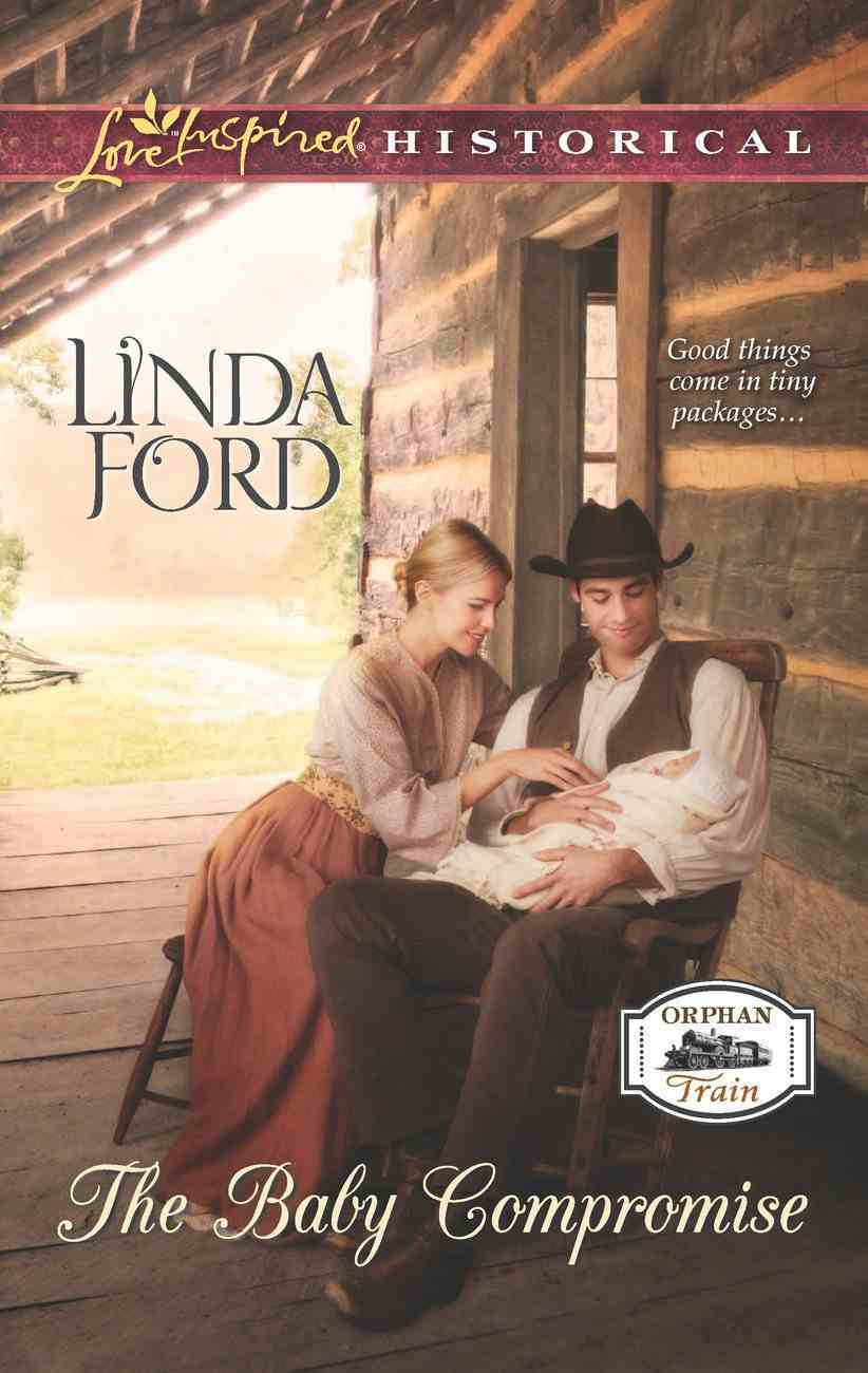 The Baby Compromise (Love Inspired Series Historical) eBook