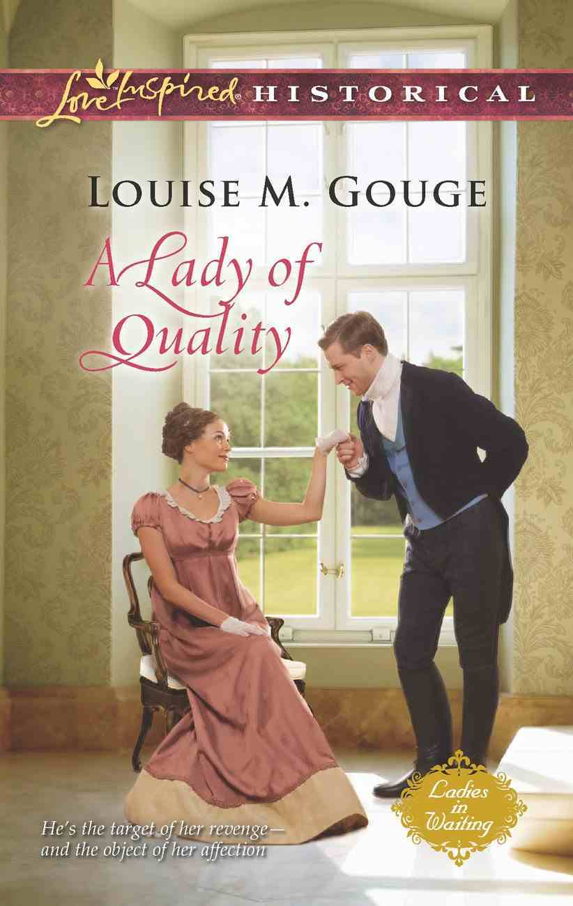 A Lady of Quality (Love Inspired Historical Series) eBook