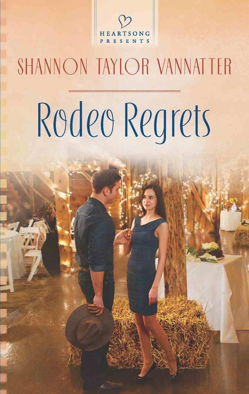 Rodeo Regrets (Heartsong Series) eBook