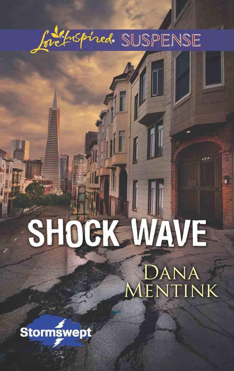Shock Wave (Love Inspired Suspense Series) eBook