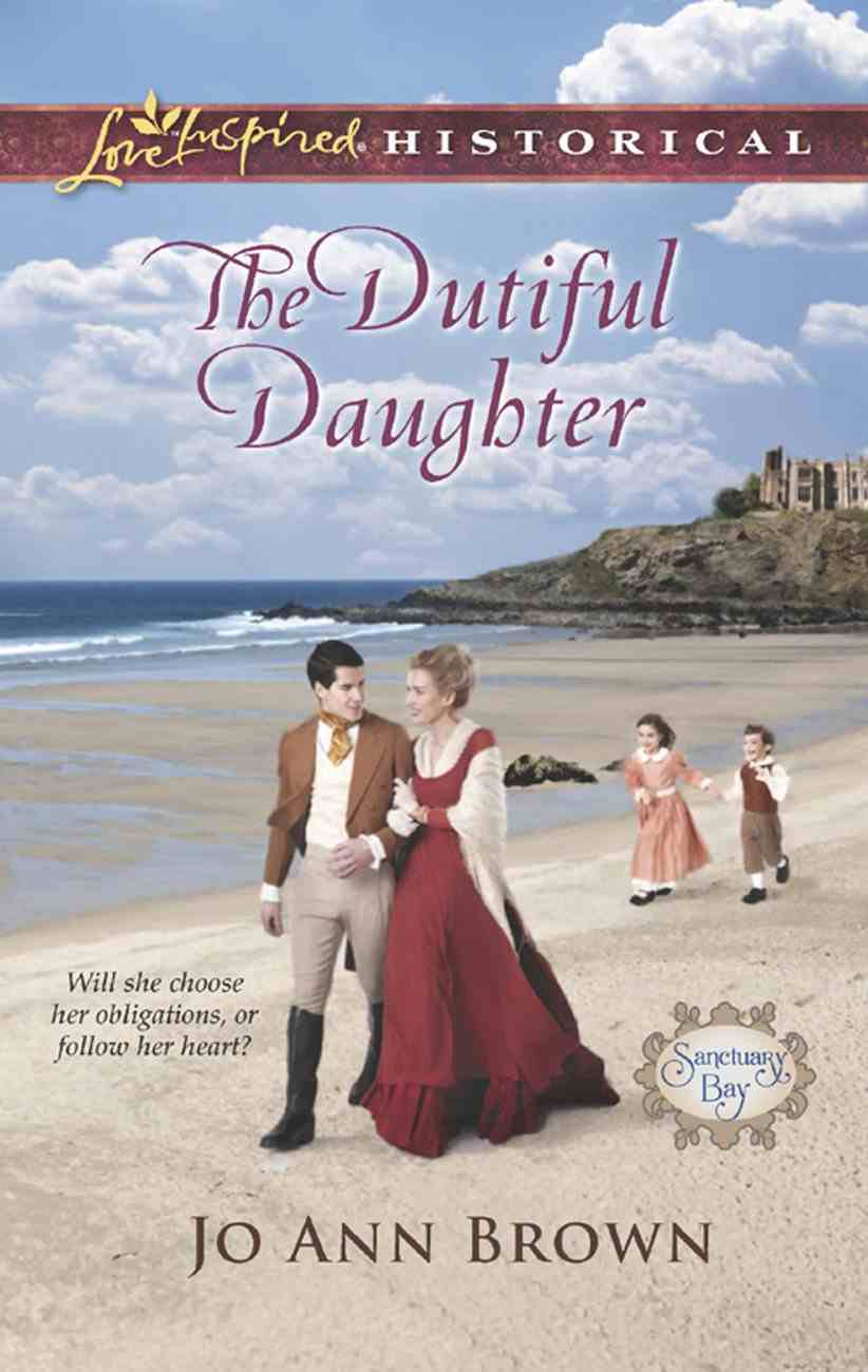 The Dutiful Daughter (Love Inspired Series Historical) eBook