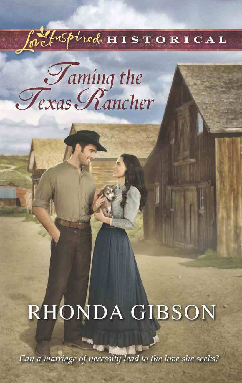Taming the Texas Rancher (Love Inspired Historical Series) eBook