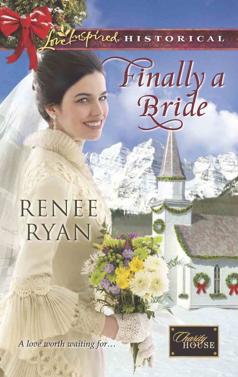 Finally a Bride (Love Inspired Historical Series) eBook