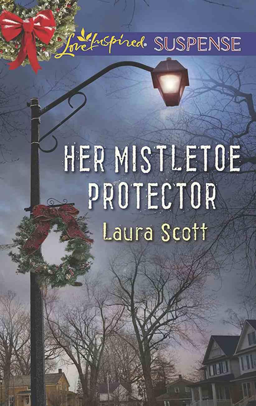 Her Mistletoe Protector (Love Inspired Suspense Series) eBook